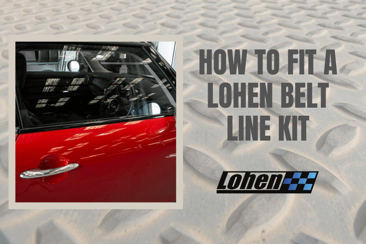 How to fit a Lohen MINI Belt Line Kit