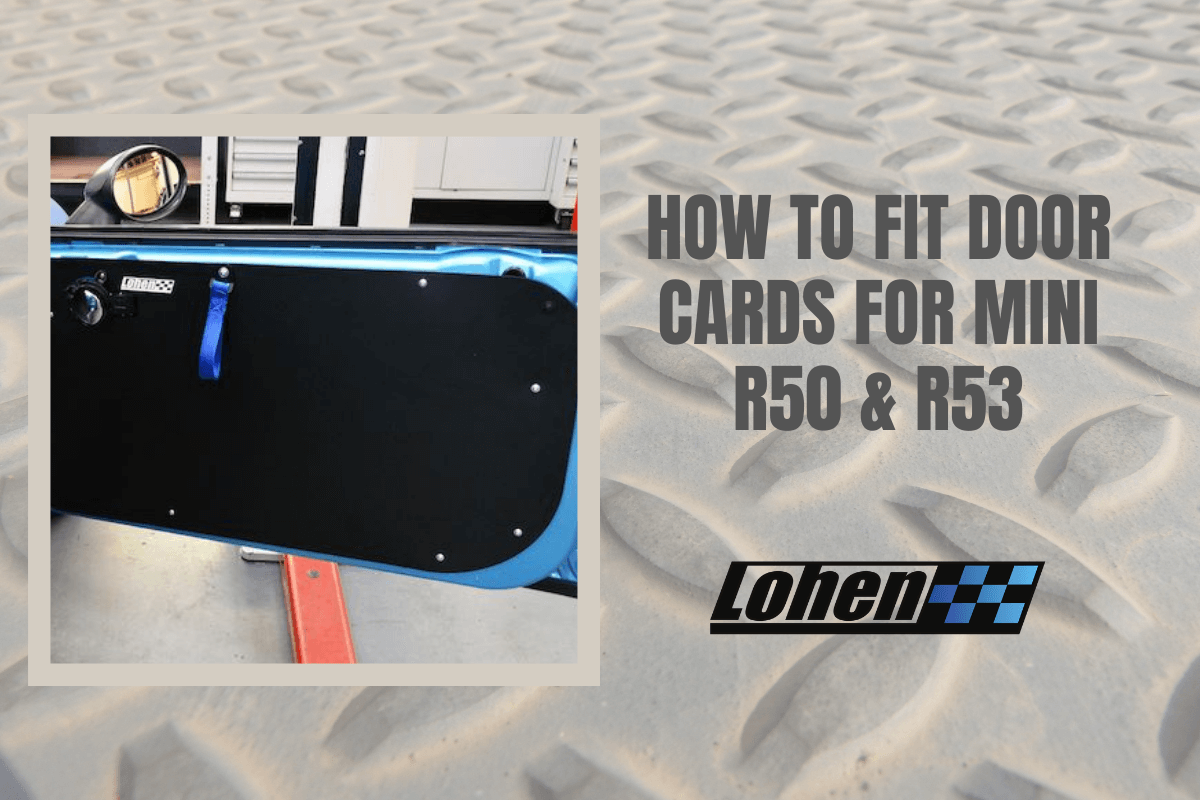 How To Fit Lohen Door Cards To MINI R50 & R53