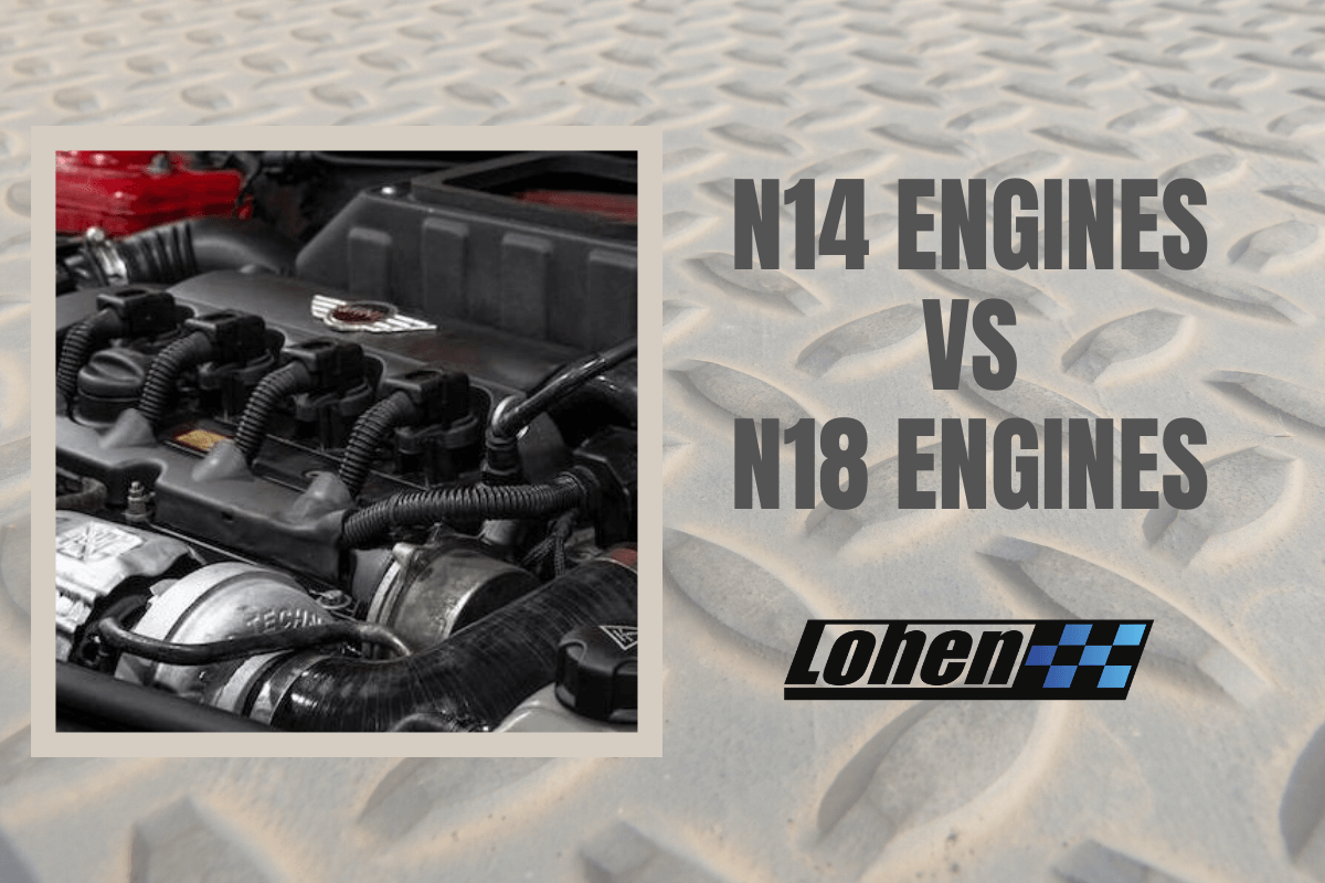How do the N14 and N18 engines compare