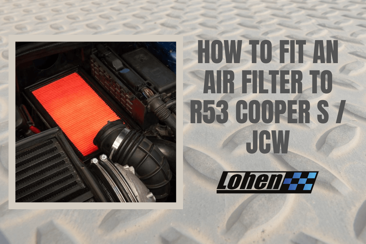 How to fit an air filter to a MINI R53 Cooper S & JCW