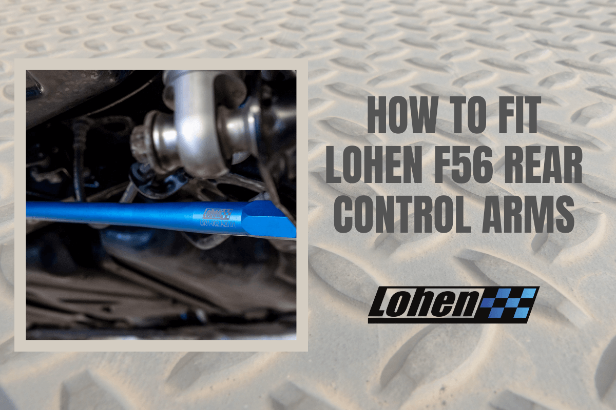 How To Fit Lohen Rear Adjustable Control Arms For F56 MINI Models